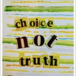 choice not truth